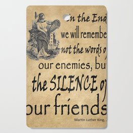 Silence of Our Friends MLKJ quote Cutting Board