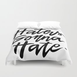 Haters Gonna Hate Duvet Cover