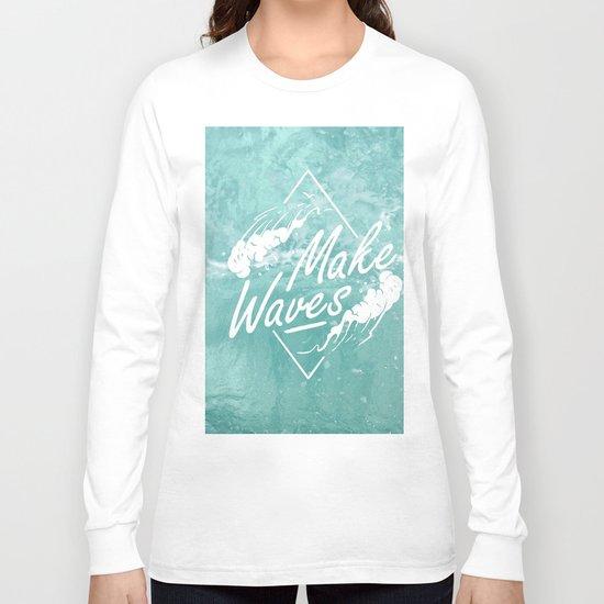 Make waves Long Sleeve T-shirt