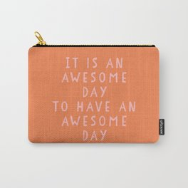 Uplifting Awesome Day Design in Pink and Orange Carry-All Pouch