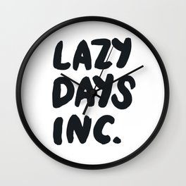 Lazy Days Inc B&W Wall Clock