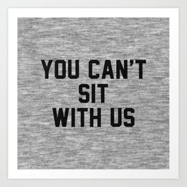 You can't sit with us - light version Art Print