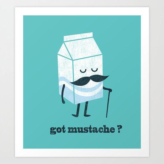 Got mustache? Art Print