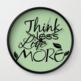 Think Less, Live More Wall Clock