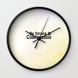 Be Strong & Courageous Wall Clock