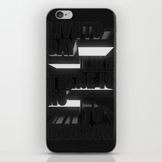 Live Today Like There Is No Tomorrow iPhone & iPod Skin