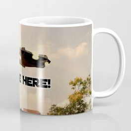 They're Here Coffee Mug