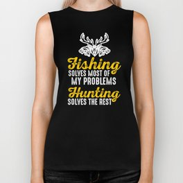 Fishing Solves My Problem Hunting Solves The Rest Hunter Fisher Fisherman Deer Hunting Biker Tank