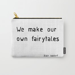 we make our own fairytales Carry-All Pouch
