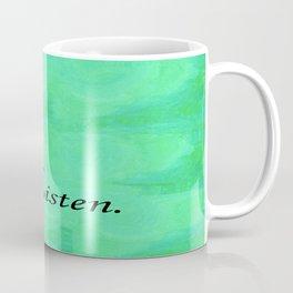 Talk. I'll Listen. Coffee Mug