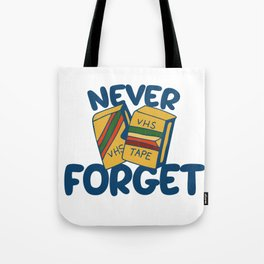 Never forget VHS tapes Tote Bag