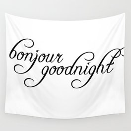 bonjour goodnight Wall Tapestry