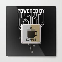 Powered by Coffee Metal Print