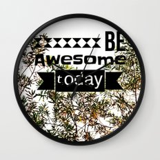 Be awesome today Wall Clock