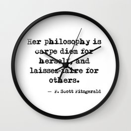 Her philosophy - Fitzgerald quote Wall Clock