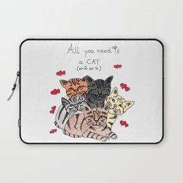 All you need is cats! Laptop Sleeve