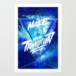 Make your transition (blue) Art Print