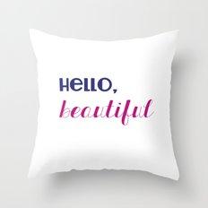 hello, beautiful  Throw Pillow