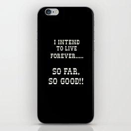 So Far so Good iPhone Skin