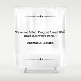 Thomas A. Edison Quote Shower Curtain
