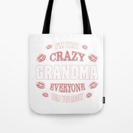 I'm That Crazy Grandma Tote Bag