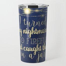 Nightmares Into Fireflies Travel Mug