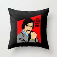 will ferrell Throw Pillows featuring 60% of the time it works, every time - Brian Fantana by Buby87