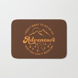 I Don't Want To Go (Brown) Bath Mat