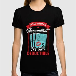 Funny Sleep With An Accountant It's Tax Deductible T-shirt