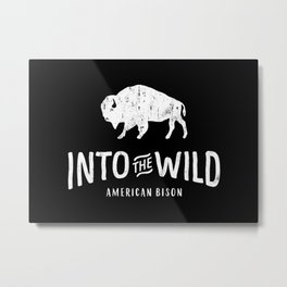 INTO THE WILD AMERICAN BISON VINTAGE Metal Print