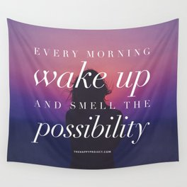 Every morning wake up and smell the possibility Wall Tapestry