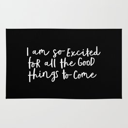 I Am So Excited For All The Good Things to Come black and white typography poster home wall decor Rug