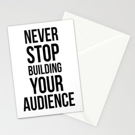 Never Stop Building Your Audience Black and White Stationery Cards