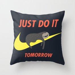 Just Do It Tomorrow Throw Pillow