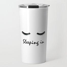 Sleeping In Travel Mug
