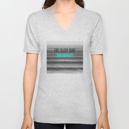 EAT, SLEEP, SURF AND REPEAT! Unisex V-Neck
