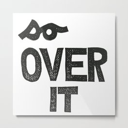 so OVER IT Metal Print
