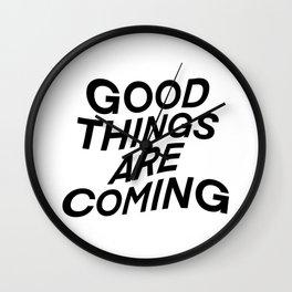 good things are coming - wavy Wall Clock