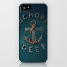 Anchored Deep 2 iPhone Case