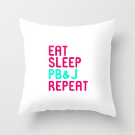 Eat Sleep Peanut Butter and Jelly Quote Throw Pillow