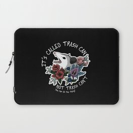 Possum with flowers - It's called trash can not trash can't Laptop Sleeve