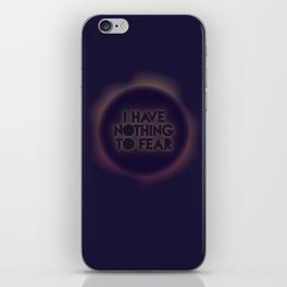 I have nothing to fear iPhone Skin