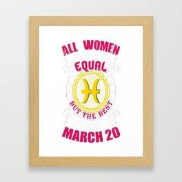 Best-Women-Born-On-March-20-Pisces---Sao-chép Framed Art Print