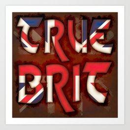 True Brit Art Print