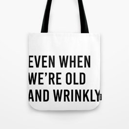I vow to still grab your butt even when we're old and wrinkly (2 of 2) Tote Bag