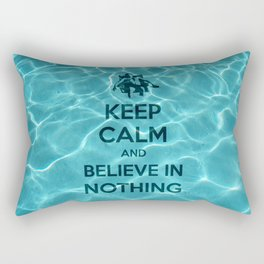 Keep Calm And Believe In Nothing! Rectangular Pillow