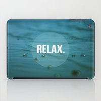relax iPad Cases featuring RELAX by Jenny Ardell