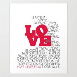 LOVE. 1 Corinthians 13:4-8. Art Print