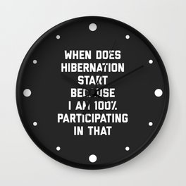 When Does Hibernation Start Funny Quote Wall Clock