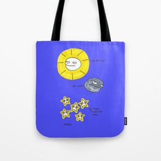 My sun, my moon, my tired pissed off stars Tote Bag